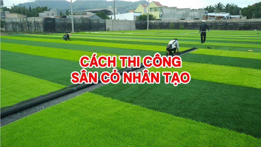 Cách thi công sân bóng đá cỏ nhân tạo